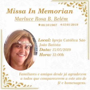 Missa In Memorian de Marluce Rosa B. Belém, a realizar dia 15 de maio de 2019 às 12h na Igreja São João Batista.