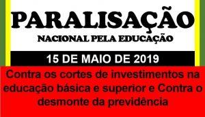 PARALISAÇÃO NACIONAL PELA EDUCAÇÃO EM 15/05/2019